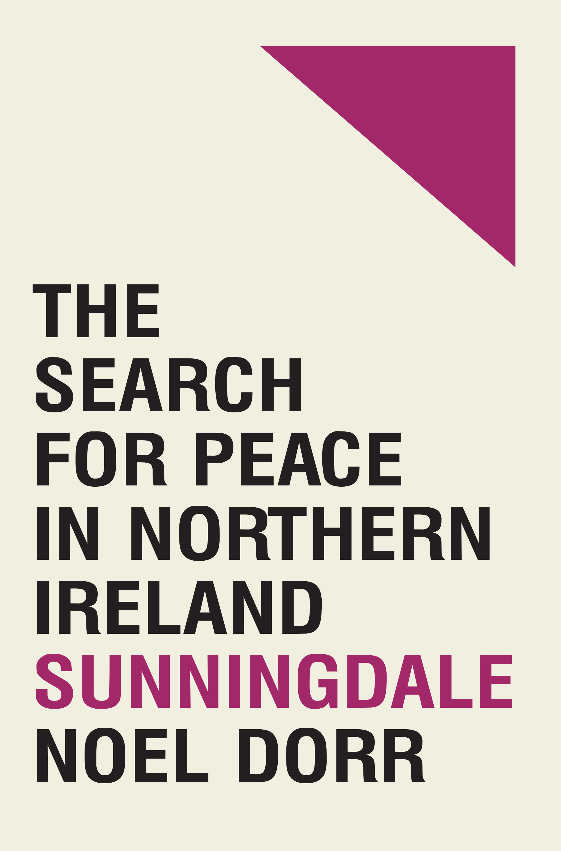 Sunningdale The Search For Peace In Northern Ireland Royal Irish